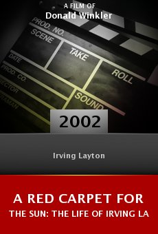 A Red Carpet for the Sun: The Life of Irving Layton online free