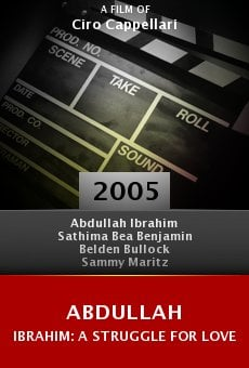 Abdullah Ibrahim: A Struggle for Love online free