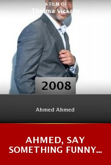 Ahmed, Say Something Funny... online free