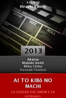 Watch Ai to kibô no machi online stream