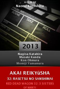Ver película Akai reikyûsha 32: Rasetsu no sanshimai