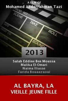 Al Bayra, la vieille jeune fille online free
