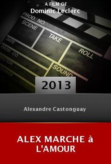 Alex marche à l'amour online free