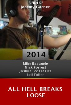 Ver película All Hell Breaks Loose
