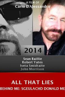 Watch All That Lies Behind Me: Sgeulachd Donald Merrett online stream
