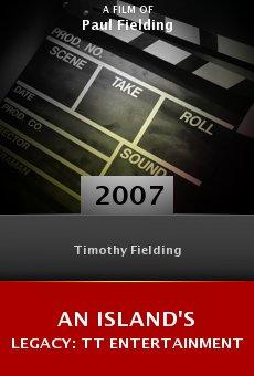 An Island's Legacy: TT Entertainment online free