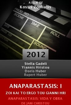 Watch Anaparastasis: I zoi kai to ergo tou Gianni Hristou (1926-1970) online stream