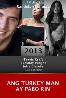 Ang turkey man ay pabo rin online free