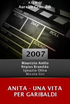 Anita - Una vita per Garibaldi online free