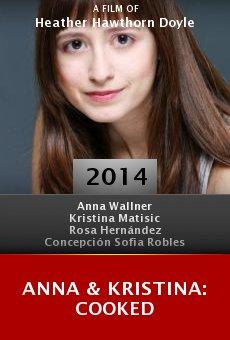Watch Anna & Kristina: Cooked online stream