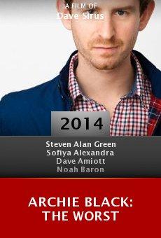 Watch Archie Black: The Worst online stream