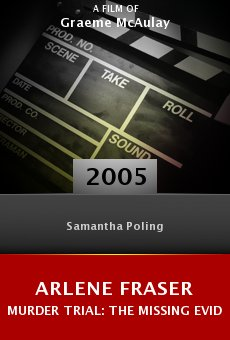 Arlene Fraser Murder Trial: The Missing Evidence online free