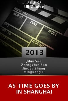 Watch As Time Goes by in Shanghai online stream