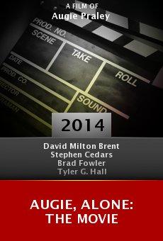 Watch Augie, Alone: The Movie online stream