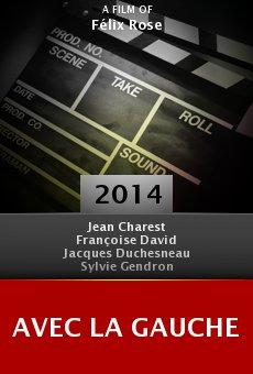 Ver película Avec la gauche