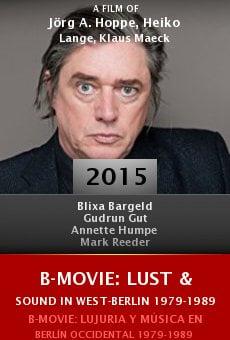 Ver película B-Movie: Lust & Sound in West-Berlin 1979-1989