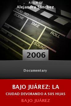 Ver película Bajo Juárez: La ciudad devorando a sus hijas