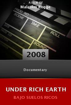 Ver película Bajo suelos ricos