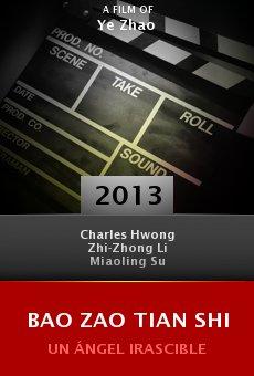Ver película Bao zao tian shi
