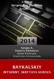 Ver película Baykalskiy intsident. Skrytaya ugroza