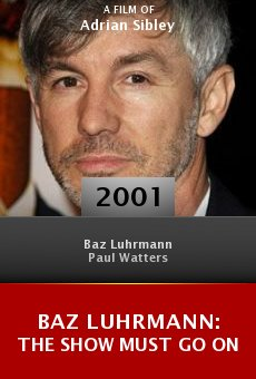 Baz Luhrmann: The Show Must Go On online free
