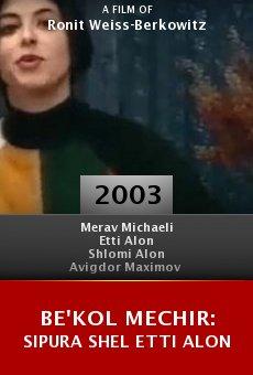 Be'Kol Mechir: Sipura Shel Etti Alon online free