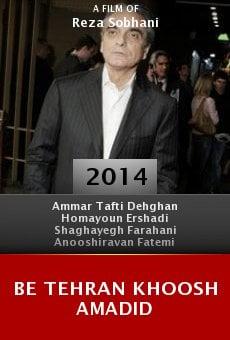 Watch Be Tehran Khoosh Amadid online stream