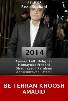 Ver película Be Tehran Khoosh Amadid