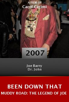 Been Down That Muddy Road: The Legend of Joe Barry online free