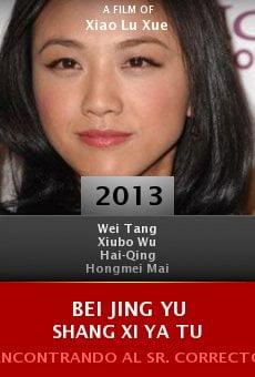 Ver película Bei Jing yu shang Xi Ya Tu