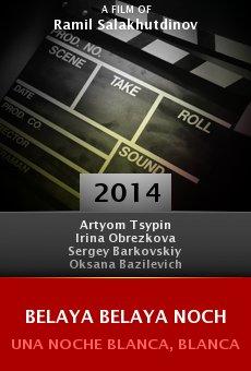 Ver película Belaya belaya noch
