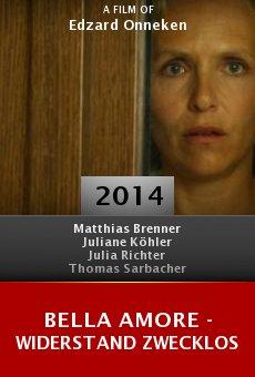 Ver película Bella Amore - Widerstand zwecklos