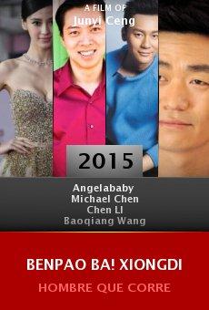 Ver película Benpao Ba! Xiongdi