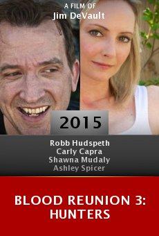 Watch Blood Reunion 3: Hunters online stream