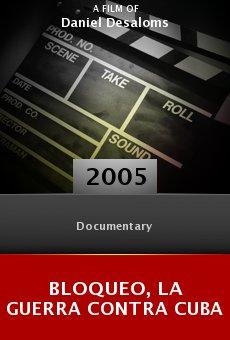 Ver película Bloqueo, la guerra contra Cuba