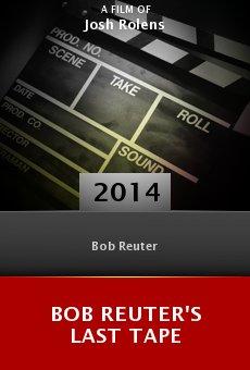 Bob Reuter's Last Tape online