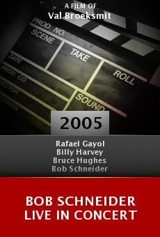 Bob Schneider Live in Concert online free