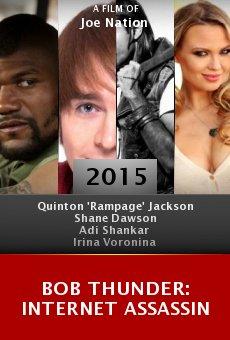 Watch Bob Thunder: Internet Assassin online stream