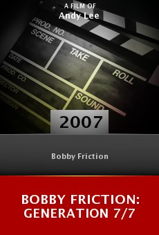 Bobby Friction: Generation 7/7 online free