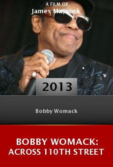 Watch Bobby Womack: Across 110th Street online stream