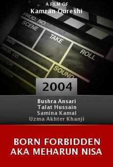 Born Forbidden Aka Meharun Nisa online free