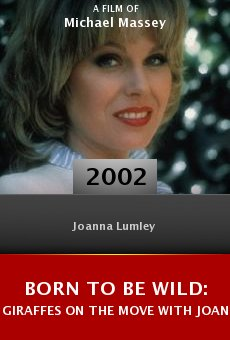 Born to Be Wild: Giraffes on the Move with Joanna Lumley online free