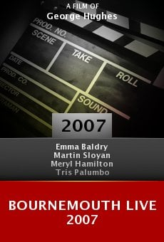 Bournemouth Live 2007 online free