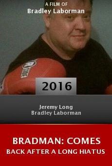 Watch BRADMAN: Comes Back After a Long Hiatus online stream