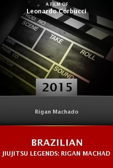 Brazilian Jiujitsu Legends: Rigan Machado Online Free