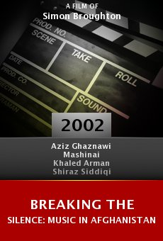 Breaking the Silence: Music in Afghanistan online free