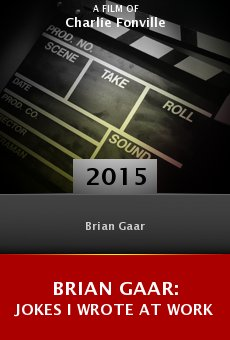 Watch Brian Gaar: Jokes I Wrote at Work online stream