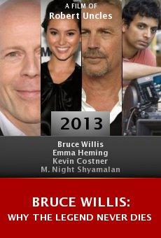 Watch Bruce Willis: Why the Legend Never Dies online stream