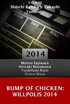 Watch Bump of Chicken: Willpolis 2014 online stream