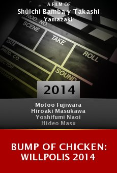 Bump of Chicken: Willpolis 2014 Online Free